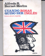 """CUANDO ROSAS QUISO SER INGLÉS: HISTORIA DE UNA ANGLOFILIA"" DE ALFREDO R. BURNET-MERLÍN.GECKO. - Histoire Et Art"