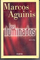 "NOVELA BASADA EN HECHOS REALES ""LOS ILUMINADOS"" DE MARCOS AGUINIS. GECKO. - Ontwikkeling"