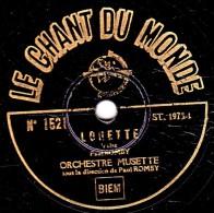 78 Trs - LE CHANT DU MONDE  1521 - état TB - ORCHESTRE MUSETTE - LORETTE - VALSE CHINOISE - 78 Rpm - Gramophone Records