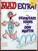 MAD EXTRA N° 1 (1976) : Les Dernières Folies De DON MARTIN - 100 Pages Plus Mad Les Unes Que Les Autres - Magazines Et Périodiques