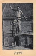 AK ZIRKUS CIRCUS  EKVILIBRIST Balancer CIHALI Fahrrad Fahren Auf Dem Schmalen Grat Der Menge OLD POSTCARD - Zirkus