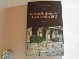La Tragédie Dissimulée, Oran Le 05 Juillet 1962 - History