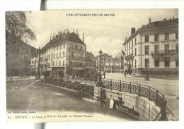 ANNECY-Le Pont, La Rue Du Paquier Et L'Hotel Verdun - Annecy