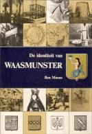 Waasmunster : De Identiteit Van Waasmunster  ---  Ben Moens 1982 - Historia