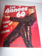 @ LES ANNEES 60 SALUT LES IDOLES .ELVIS.JOHNNY EDDY .CLAUDE FRANCOIS SYLVIE. DUTRONC SHEILA ECT ECT ECTY - Livres, BD, Revues