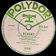 78 Trs - POLYDOR  524.841- état TB - Médard FERRERO - BEBERT - LA VALSE BLONDE - 78 T - Disques Pour Gramophone