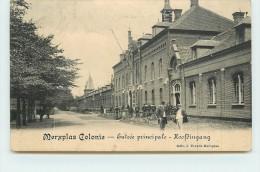 MERXPLAS (merksplas)  - Colonie,  Entrée Principale. - Merksplas