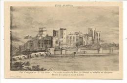 84 - VIEIL AVIGNON - Vue D´Avignon Au XVIIIe Siècle - Une Arche écroulée Du Pont St-Bénézet Est Rétablie En Charpente .. - Avignon (Palais & Pont)