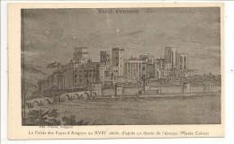 84 - VIEIL AVIGNON - Le Palais Des Papes D´Avignon Au XVIIIe Siècle, D´après Un Dessin D´époque (Musée Calvet) - Avignon (Palais & Pont)