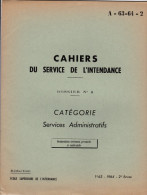 CAHIERS DU SERVICE DE L'INTENDANCE  A-63-64-2 - Libri