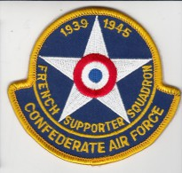 Militaria - Ecusson En Tissu - CONFEDERATE AIR FORCE - FRENCH SUPPORTER SQUADROM - Aviation