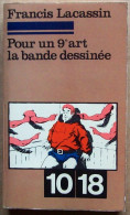 EO 1971 Editions 10/18 > Francis Lacassin : POUR UN 9e ART, LA BANDE DESSINEE - Books, Magazines, Comics