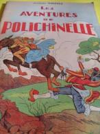 Album Illustré/Enfants /Les Aventures De Polichinelle/Jacques Ribiéres/SIP/Paris  /1943   BD29 - Bücher, Zeitschriften, Comics