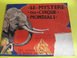 Album Illustré/Enfants/Le Mystére Du CIRQUE Mondiali/Pierre MARIEL/Maggy MONIER/La Bonne Equipe/1940    BD30 - Bücher, Zeitschriften, Comics