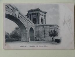 Montpellier Le Chateau D'eau Et L'Aqueduc  1903 - Montpellier