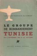 HISTORIQUE GROUPE BOMBARDEMENT TUNISIE 1942 1945 AVIATION BOMBARDIER PILOTE ARMEE AIR LIBERATION - Aviation