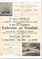 Affiche De La Conférence Du Dr Jean Charcot Et Paul-Emile Victor - Projection Du Film: Exploration Au Groenland - Manifesti