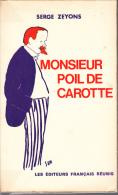 Zeyons Monsieur Poil De Carotte Editeurs Français Reunis Bio De Jules Renard - Biographie