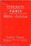 Plan-guide De Paris Taride 1964. Métro, Bus. Répertoire Des Rues, Lignes De Métro, Plan Des Arrondissements..., - Europe