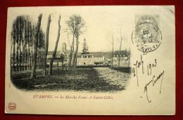 Etampes  : Le Marché Franc Et Saint-Gilles    ! - Etampes