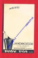 Menu... J.M. MONMOUSSEAU .....MONTRICHARD (TOURAINE) VOTRE VIN... Loir Et Cher - Menus