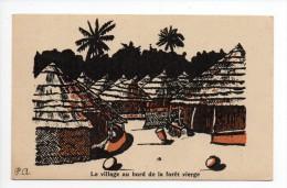 CPA Illustrateur P.A. Souvenir De L'exposition Coloniale Paris 1931 Le Village Au Bord De La Forêt Vierge Afrique - Autres Illustrateurs