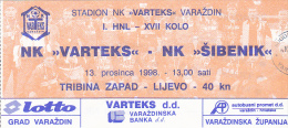 CROATIA ---- VARAZDIN    --  FOOTBALL TICKET  ----  NK  VARTEKS  -  NK SIBENIK  --  1998 - Eintrittskarten