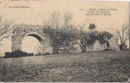 RUINES ROMAINES DE FREJUS VESTIGE DE L'AQUEDUC PRES LA ROUTE DE CANNES - Frejus