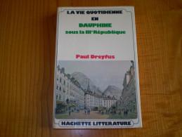 La Vie Quotidienne En Dauphiné Sous La III° République :Facteur Cheval,le Nougat,la Clairette,les Chauffeurs De La Drôme - Rhône-Alpes