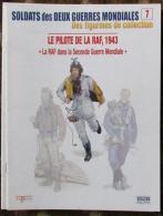 Fascicule Soldats Des Deux Guerres Delprado N° 7 Pilote De La RAF, 1943 - Livres, Revues & Catalogues