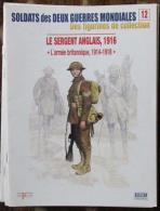 Fascicule Soldats Des Deux Guerres Delprado N° 12 Sergent Anglais 1916 - Livres, Revues & Catalogues