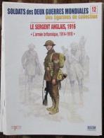Fascicule Soldats Des Deux Guerres Delprado N° 12 Sergent Anglais 1916 - Altri