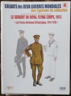 Fascicule Soldats Des Deux Guerres Delprado N° 45 Sergent Du Royal Flying Corps, 1913 - Altri