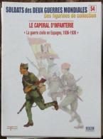 Fascicule Soldats des Deux Guerres Delprado N� 54 Caporal d'Infanterie, Guerre civile d'Espagne 1936-39