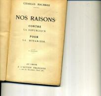 1935 CHARLES MAURRAS  ED  ACTION FRANCAISE NOS RAISONS CONTRE LA REPUBLIQUE POUR MONARCHIE - Histoire