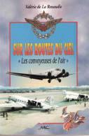 SUR ROUTES DU CIEL CONVOYEUSE AIR IPSA INFIRMIERE PILOTE SECOURISTE SERVICE SANTE ARMEE RECIT INDOCHINE ALGERIE