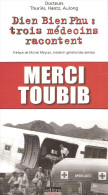 MERCI TOUBIB DIEN BIEN PHU 3 MEDECINS RACONTENT ANTENNE CHIRUGICALE HOPITAL SOUS TERRAIN