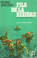 COLONEL LEROY FILS RIZIERE GUERRE INDOCHINE COCHINCHINE PARTISANS CHRETIENS SUPPLETIFS - Livres