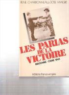 LES PARIAS VICTOIRE INDOCHINE  CHINE 1945 GUERRE JAPON ARMEE JAPONAISE VIET MINH RECIT COMBATTANT