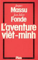 AVENTURE VIET MINH 1945 GUERRE INDOCHINE MASSU FONDE ARMEE LECLERC HO CHI MINH