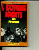 BERNARD BRIGOULEIX L EXTREME DROITE EN FRANCE 1977 FAYOLLE 232 PAGES - Livres Dédicacés