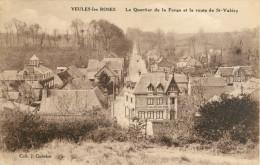 76 VEULES LES ROSES - LE QUARTIER DE LA FORGE ET LA ROUTE DE ST VALERY - Veules Les Roses