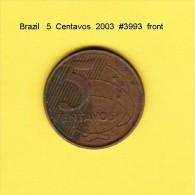 BRAZIL    5  CENTAVOS  2003  (KM # 648) - Brazil