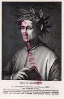 ECRIVAIN- DANTE ALIGHIERI LE PLUS GRAND POETE DE L´ ITALIE NE A FLORENCE EN 1265 MORT A RAVENNE EN 1321 - Philosophie & Pensées