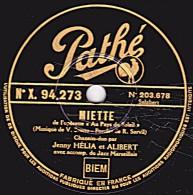 78 Trs - Pathé X. 94.273  - état EX -  Jenny HELIA Et ALIBERT - MIETTE - J'AI RÊVE D'UNE FLEUR - 78 Rpm - Schellackplatten