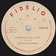 78 Trs - FIDELIO  20032 - état TB - Orchestre Fidelio - EMMENE-MOI PAPA - APPEL INTERURBAIN - 78 Rpm - Gramophone Records