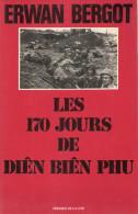 LES 170 JOURS DE DIEN BIEN PHU GUERRE INDOCHINE HISTORIQUE BATAILLE CAMP RETRANCHE