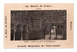Chromos, AU MUSEE DE FELTRE - GRANDS MAGASINS DE NOUVEAUTES-NANTES (SEVILLA, Alcazar, Intérior Del Salon De Embajadores) - Chromos
