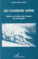 LES CHASSEURS ALPINS MYTHE REALITES TROUPES MONTAGNE BCA - Books