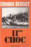 HISTORIQUE 11 CHOC PARACHUTISTE COMMANDO ACTION DGSE GUERRE SUBVERSIVE INDOCHINE ALGERIE FROIDE